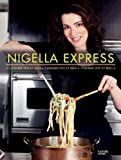 Nigella Lawson Nigella Express : Cuisiner vite et bien