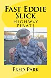 img - for Fast Eddie Slick:: Highway Pirate book / textbook / text book