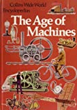 Age of Machines (Collins wide world encyclopedias) (0001063030) by Kenneth Bailey