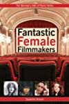 Fantastic Female Filmmakers: 1 (Women...