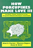 img - for How Porcupines Make Love III: Readers, Texts, Cultures in the Response-Based Literature Classroom (2nd Edition) 2nd edition by Purves, Alan C., Rogers, Theresa, Soter, Anna O. (1994) Paperback book / textbook / text book