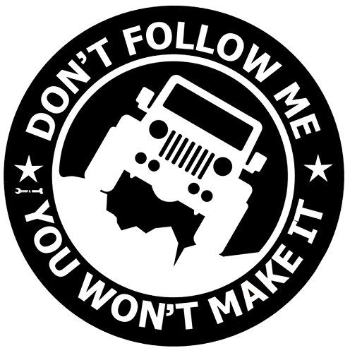 jeep-vinyl-decal-car-sticker-dont-follow-me-you-wont-make-it-58-inches-diameter-with-whire-graphics-