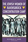 The Jewish Women of Ravensbr�ck Conce...