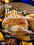 The Braiser Cookbook: 22 irresistible...