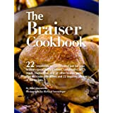 The Braiser Cookbook: 22 irresistible recipes created just for your braiser-great for Le Creuset, Lodge, All-Clad, Staub, Tromantina, and all other braiser pans. ~ Wini Moranville