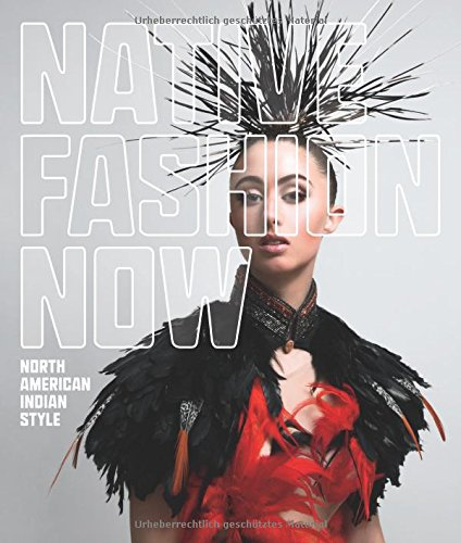 Native Fashion Now North American Indian Style Harvard Book Store