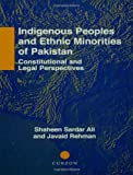 img - for Indigenous Peoples and Ethnic Minorities of Pakistan: Constitutional and Legal Perspectives (Nordic Institute of Asian Studies Monograph) book / textbook / text book