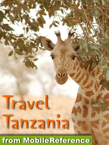 Travel Tanzania 2011 Illustrated Guide, Phrasebook & Maps. Includes Mount Kilimanjaro, Zanzibar, Ngorongoro, Serengeti National Park, Tarangire National Park, Mafia Island & more (Mobi Travel)