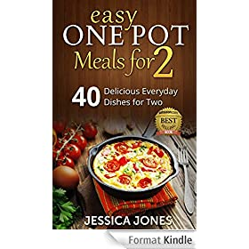 Easy One Pot Meals for 2: 40 Delicious Everyday Dishes for Two (English Edition)