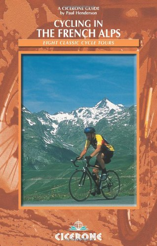 Cycling in the French Alps (Cicerone Guides)