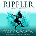 Rippler: Ripple Series Book 1 (       UNABRIDGED) by Cidney Swanson Narrated by Sarah Mollo-Christensen