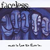 Music to Lose the Blues to by Faceless