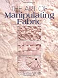 THE ART OF MANIPULATING FABRIC. (0801984963) by WOLFF, Colette. (SIGNED)