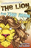 The Lion and The Man: A Fable