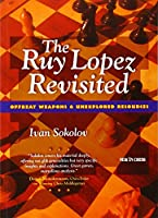 The Ruy Lopez Revisited: Offbeat Weapons & Unexplored Resources