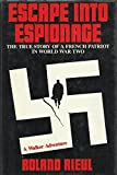 img - for Escape into Espionage: The True Story of a French Patriot in World War Two book / textbook / text book