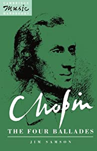 Chopin The Four Ballades Cambridge Music Handbooks from Cambridge University Press