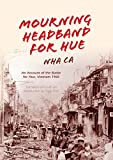 Ca Nha Mourning Headband for Hue: An Account of the Battle for Hue, Vietnam 1968