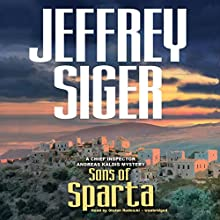 Sons of Sparta: Chief Inspector Andreas Kaldis Mystery, Book 6 (       UNABRIDGED) by Jeffrey Siger Narrated by Stefan Rudnicki