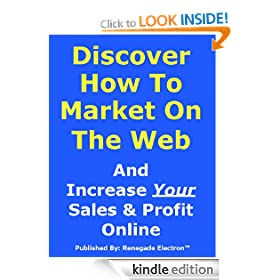 Discover How To Market On The Web And Increase Your Sales & Profit Online