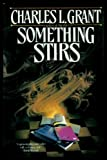 Something Stirs (0312851529) by Grant, Charles L.