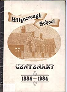 Hillsborough School Centenary 1884-1984