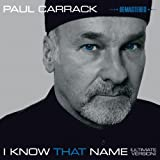 I Know That Name (Ultimate Version Remastered Edition) Paul Carrack