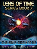 Star Rover-Chosen to Die (Lens of Time Book 7) (English Edition)