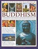 img - for The Illustrated Encyclopedia of Buddhism: A Comprehensive Guide to Buddhist History, Philosophy and Practice, Magnificently Illustrated with More Than   [ILLUS ENCY OF BUDDHISM] [Hardcover] book / textbook / text book