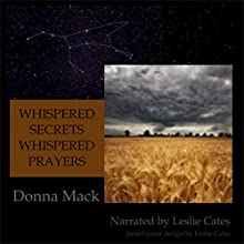 Whispered Secrets, Whispered Prayers (       UNABRIDGED) by Donna B. Mack Narrated by Leslie Cates