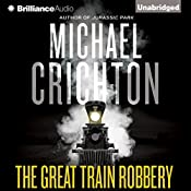 The Great Train Robbery | [Michael Crichton]