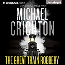 The Great Train Robbery (       UNABRIDGED) by Michael Crichton Narrated by Michael Kitchen
