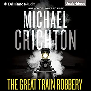 The Great Train Robbery Hörbuch