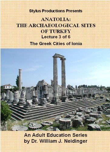 The Archaeological Sites of Turkey.  Lecture 3 of 6.  The Greek Cities of Ionia.