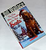 The Dog Who Thought He Was Santa (0545289394) by Bill Wallace