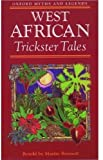 West African Trickster Tales (Oxford Myths and Legends)