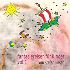 Fantasiereisen f�r Kinder Vol. 1 [Explicit]