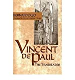 img - for [ VINCENT DE PAUL: THE TRAILBLAZER ] By Pujo, Bernard ( Author) 2005 [ Paperback ] book / textbook / text book