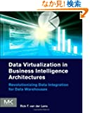 Data Virtualization for Business Intelligence Systems: Revolutionizing Data Integration for Data Warehouses (The Morgan Ka...