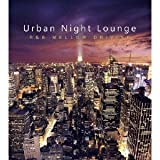 Urban Night Lounge -R&B MELLOW DRIVING-