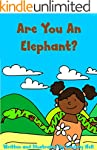 Children's Books: Are You An Elephant...
