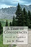 A Time of Confidences: Novel of Summer