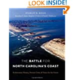 The Battle for North Carolina's Coast: Evolutionary History, Present Crisis, and Vision for the Future by Stanley R. Riggs, Dorothea Ames, Stephen Culver and David Mallinson