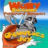 Wally Raccoons Farmyard Olympics Aquatics Day (Volume 3)