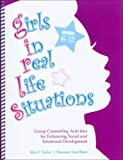 img - for Girls in Real Life Situations, Grades 6-12: Group Counseling Activities for Enhancing Social and Emotional Development (Book and CD) book / textbook / text book