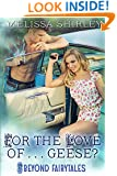 For the Love of...Geese? (Beyond Fairytales series Book 6)