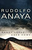 Image of Randy Lopez Goes Home: A Novel (Chicana & Chicano Visions of the Americas Series) (Chicana and Chicano Visions of the Americas series)