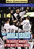 The World Series: Legendary Sports Events (Matt Christopher Legendary Sports Events) (0316011177) by Christopher, Matt
