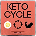 Keto Cycle: The Cyclical Ketogenic Diet for Low Carb Athletes Audiobook by Siim Land Narrated by Siim Land