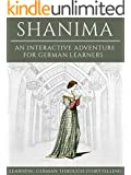 Learning German Through Storytelling: Shanima - an Interactive Adventure for German Learners (Aschkalon 2) (German Edition)